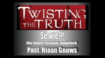 Soteria - Twisting the Truth (3): Die leuen rondom Outoriteit