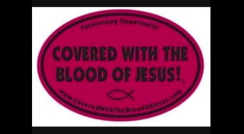 HIS PRECIOUS BLOOD COVERED IT ALL