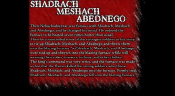 Shadrach, Meshach, & Abednego