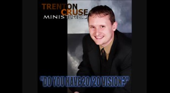 """Trenton Cruse - """"Do You Have 20/20 Vision?"""""""