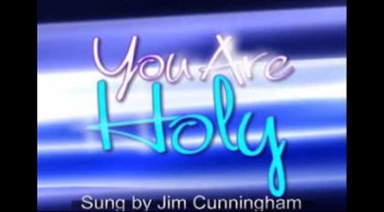 You Are Holy by Jim Cunningham
