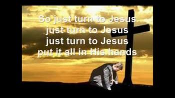 Turn To Jesus