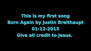 Born Again by Justin Breithaupt 01-12-2013