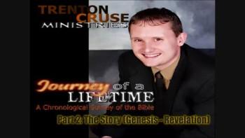Trenton Cruse - Journey of a Lifetime Part 2: The Story (Genesis - Revelation)