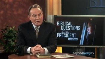 Beyond Today -- Biblical Questions for the President and You