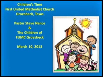 FUMC Children's Time - 03/10/2013