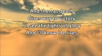 Because He Lives (with lyrics)