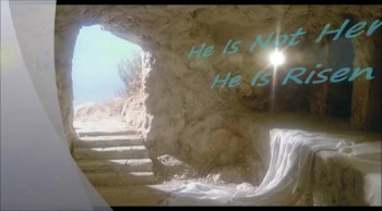 He Is Not Here He Is Risen