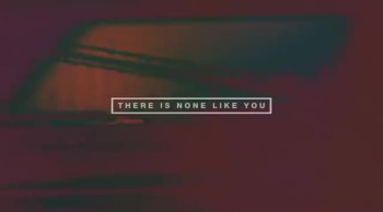 A great song from hillsong united- Nothing like your love