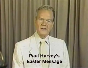 Paul Harvey Delivers a Powerful Easter Message