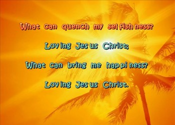 Loving Jesus Christ (Stereo)