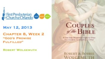 Couples of the Bible 2013 Chapter 8 Week 2