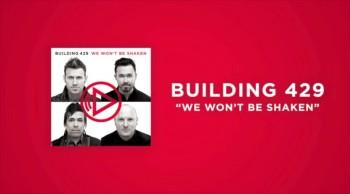 Building 429 - We Won't Be Shaken (Lyrics)