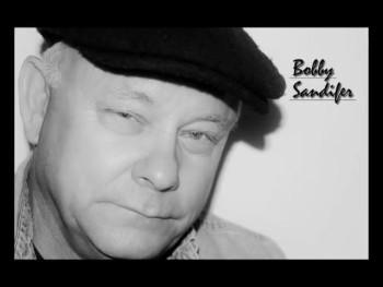 Bobby Sandifer-I Know A PLace