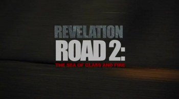 Revelation Road 2: The Sea of Glass  Fire - Official Trailer