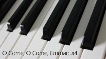 O Come, O Come, Emmanuel - Piano Cover