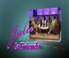 Julie & Friends – New Name, But Same Great Show!