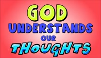 God Understands Our Thoughts