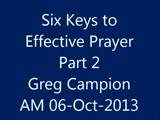 Six Keys to Effective Prayer Part 2