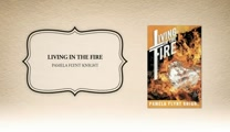 Xulon Press book Living In The Fire | Pamela Flynt Knight