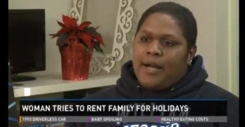 Woman Attempts to Rent Family for Holidays