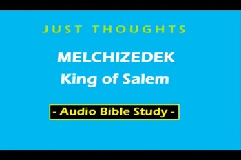 Just Thoughts Melchizedek King of Salem