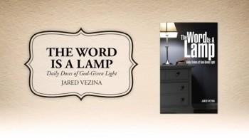 Xulon Press bookThe Word Is A Lamp|Jared Vezina