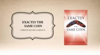 Xulon Press book Exactly the Same Coin | Christie Bature Ogbeifun.