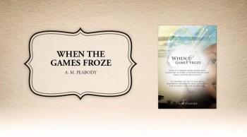 Xulon Press bookWhen the Games Froze|A. M. Peabody