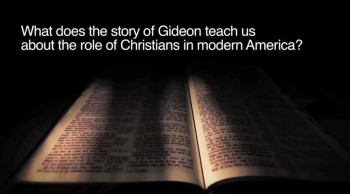 BibleStudyTools.com: What does the story of Gideon teach us about the role of Christians in modern America? - Shawn Akers