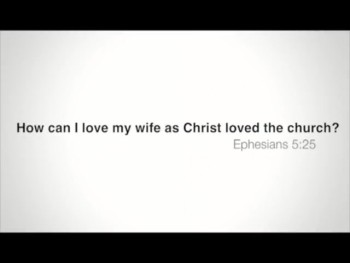 BibleStudyTools.com: How can I love my wife as Christ loved the Church? (Ephesians 5:25) - Sam Ingrassia