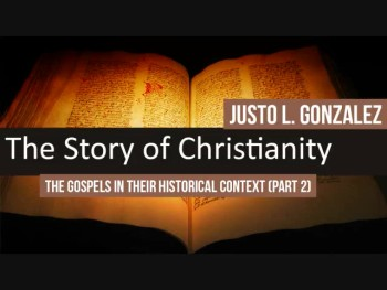 The Gospels in Their Historical Context, Part 2 (The History of the Christianity #2)