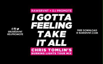 Rawsrvnt 'I Gotta Feeling/Take It All' (DJ Promote Mix) (@Rawsrvnt @DJPromote @ChrisTomlin)