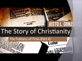 The Fullness of Time (Part 4) (The History of Christianity #6)