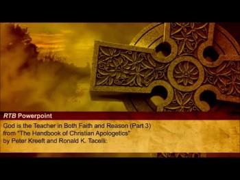 God is the Teacher in Both Faith and Reason (Part 3) (TRtB #35)