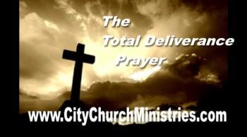 Total Deliverance Prayer - Ministry Videos