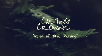 Casting Crowns - House of Their Dreams
