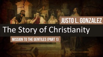 Mission to the Gentiles, Part 1 (The History of Christianity #16)