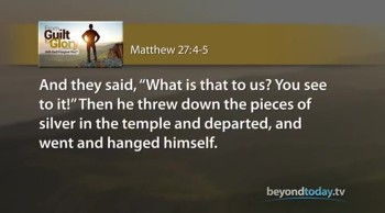 Beyond Today -- From Guilt to Glory: Will God Forgive You?