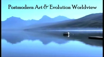 #589 Postmodern Art and the Evolution Worldview