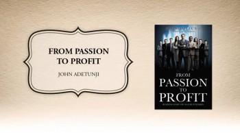 Xulon Press book From Passion To Profit | John Adetunji