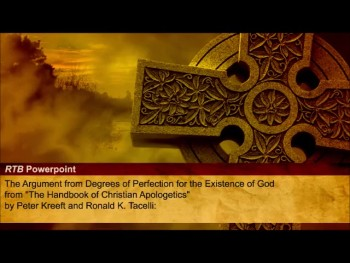 The Argument from Degrees of Perfection for the Existence of God (The Reasons to Believe #46)