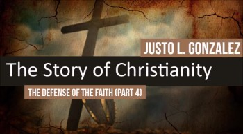 The Defense of the Faith, Part 4 (The History of Christianity #33)