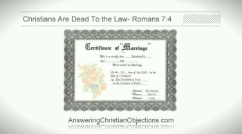 Christians Are Dead To The Law- Romans 7:4