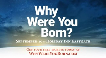 """Have you ever asked... """"Why was I born?"""""""