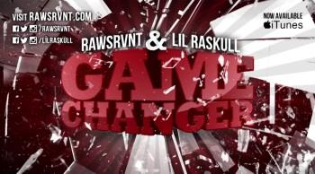 Rawsrvnt & Lil Raskull 'Game Changer' (@Rawsrvnt @LilRaskull)