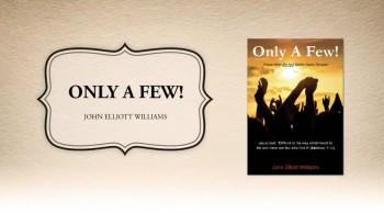 Xulon Press book Only A Few! | John Elliott Williams