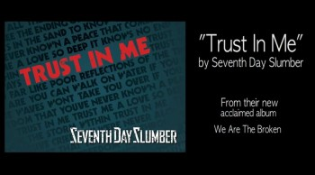 """""""Trust In Me"""" by Seventh Day Slumber official lyric video"""