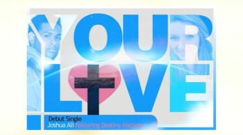 Your Love - Joshua Ali - (Feat Destiny Nicolè)