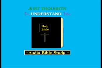 Just Thoughts - To UNDERSTAND the Bible